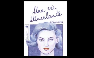 Etienne Daho qualifie l'ouvrage, Une vie étincelante, de Irmgard Keun de «ébouriffant, tonitruant, provoquant».