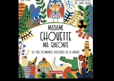 Madame Chouette m'a raconté