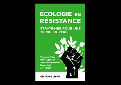 Écologie en résistance, Stratégies pour une Terre en péril Vol. 1
